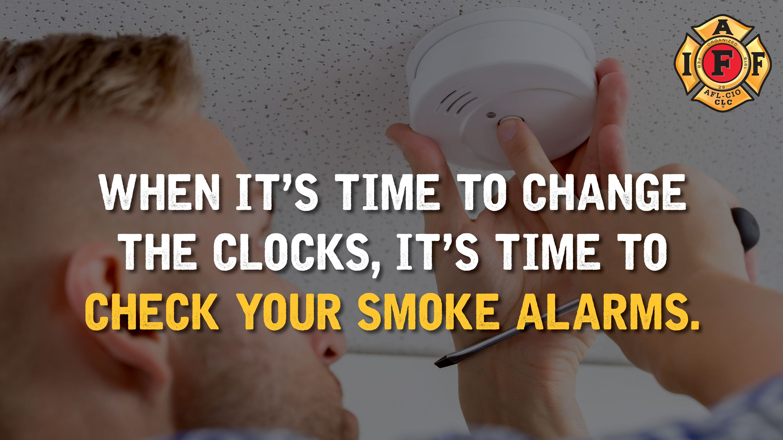 When you change your clocks, change your smoke alarm batteries.