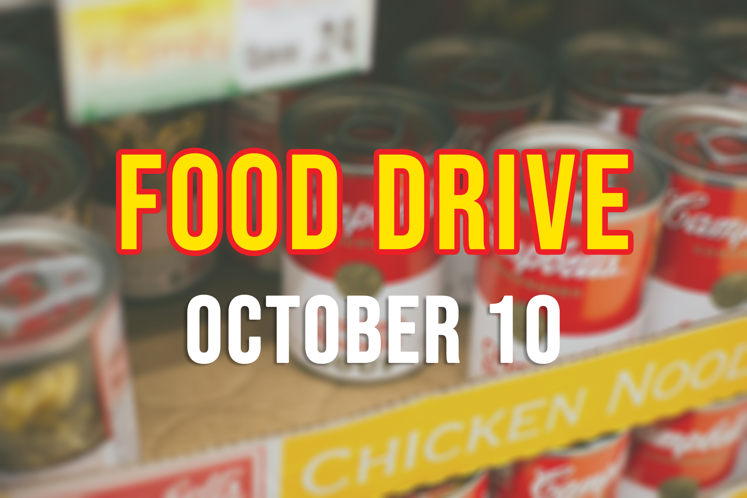 canned goods with words food drive October 10